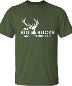 I Like Big Bucks and I Cannot Lie Statement Shirt